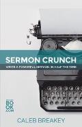 Sermon Crunch: Write a Powerful Sermon in Half the Time