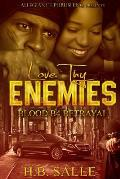 Love Thy Enemies: Blood B4 Betrayal