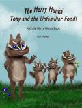 Tony and the Unfamiliar Food!: A Little Merry Munks Book