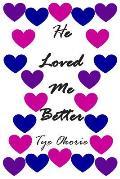 He Loved Me Better