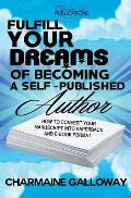 Fulfill Your Dreams of Becoming a Self-Published Author