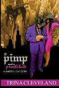 A Pimp and a Prostitute: A Ghetto Love Story