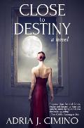 Close to Destiny