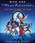Who Are the Fear Fighters?!: Say Goodnight to Fear