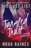 Tangled Trust: (The Lust List: Kaidan Stone #2)