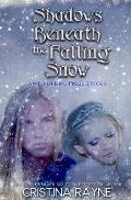 Shadows Beneath the Falling Snow (an Elven King Prequel Story)
