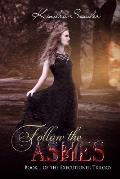 Follow the Ashes: Book 1 of the Executioner Trilogy
