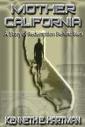 Mother California A Story of Redemption Behind Bars
