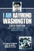 I Am Raymond Washington