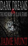 Dark Dreams and the Wizardry of Blank Stares