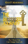 The Succcccess Journey: The 5 Keys That Can Change Your Life