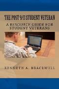 The Post 9/11 Student Veteran: A Resource Guide for Student Veterans