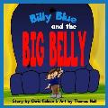 Billy Blue and the Big Belly: A Billy Belly Book