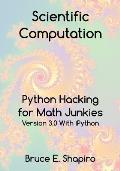 Scientific Computation: Python Hacking for Math Junkies