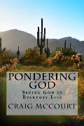 Pondering God: Seeing God in Everyday Life