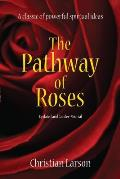 The Pathway of Roses: Updated and Gender-Neutral