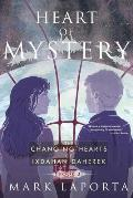 Heart of Mystery: Book 2 of the Changing Hearts of Ixdahan Daherek