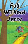 Fall Without Jerry
