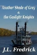 Another Shade of Gray: & the Gaslight Knights