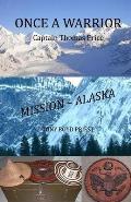 Once a Warrior: Captain Thomas Price Mission - Alaska!