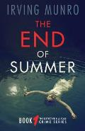 The End of Summer: Book One of the Detective Bill Ross Crime Series