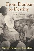 From Dunbar to Destiny: One Woman's Journey Through Desegregation and Beyond