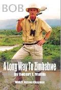 Bob: A Long Way to Zimbabwe