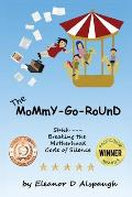 The Mommy-Go-Round