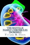 The Bastille Family Chronicles: Dominic: A Bastille Family Novel