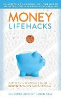 Money Lifehacks: A 60-Minute Beginner's Guide to Rethinking Your Personal Finances