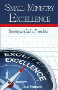 Small Ministry Excellence: Serving as God's Franchise