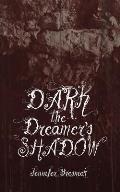 Dark the Dreamer's Shadow