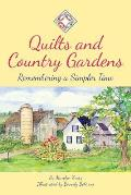 Quilts and Country Gardens: Remembering a Simpler Time