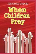 When Children Pray
