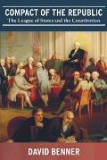 Compact of the Republic: The League of States and the Constitution