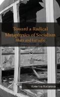Toward a Radical Metaphysics of Socialism: Marx and Laruelle