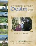 Swaggerin Beneath the Dublin Skies Poems from Dublin & Beyond