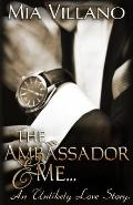 The Ambassador and Me: An Unlikely Love Story