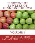 Lighten Up! 52 Weeks of Dinners for Two: Volume 1