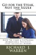 Go for the Steak, Not the Sizzle: How to Find a Network Marketing Business That Really Works