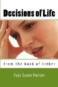 Decisions of Life: From the Book of Esther