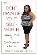 Don't Devalue Your Self-Worth: A Woman's Guide to Self-Contentment & True Love