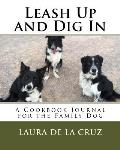 Leash Up and Dig in: A Cookbook Journal for the Family Dog