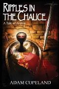 Ripples in the Chalice: A Tale of Avalon