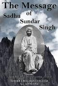The Message of Sadhu Sundar Singh: A Study in Mysticism on Practical Religion