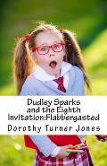 Dudley Sparks and the Eighth Invitation: Flabbergasted