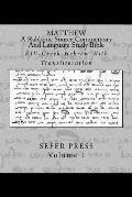 Matthew: A Rabbinic Jewish Source Commentary and Language Study Bible: KJV-Greek-Hebrew with Transliteration