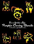 It's a Yorkie Life Pumpkin Carving Stencils: For the Love of Yorkshire Terriers