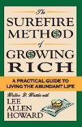 Surefire Method of Growing Rich: A Practical Guide to Living the Abundant Life