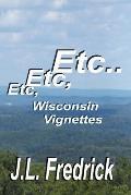 Etc, Etc, Etc...: Wisconsin Vignettes